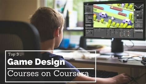 game design training the top 3 affordable coursera game development training