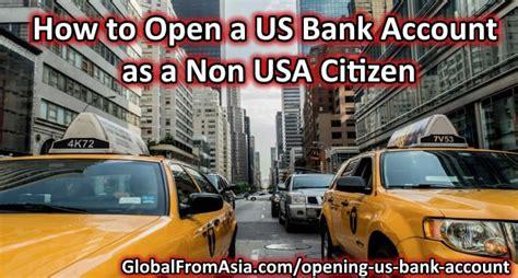 open a us bank account how to open a us bank account overseas as a non usa citizen