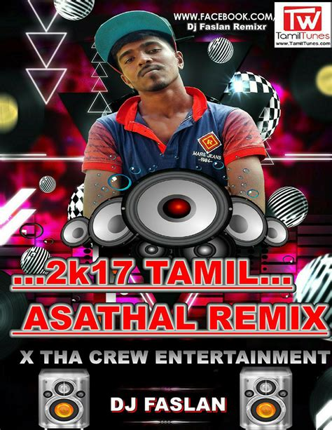 tamil mp3 dj remix songs free download dj faslan 2k17 tamil asathal remix 15 tamil remixes