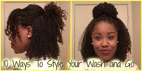 how to wesr thin wiry hair natural natural hair 10 ways to style your wash and go hair