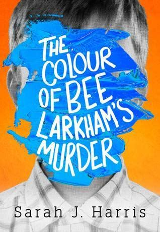 000825639x the colour of bee larkham s the color of bee larkham s murder review snazzy books