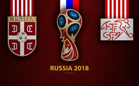 serbie vs suisse suivez le match en direct sur senenews