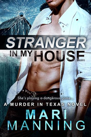 stranger in my house stranger in my house a murder in texas 2 by mari manning reviews discussion