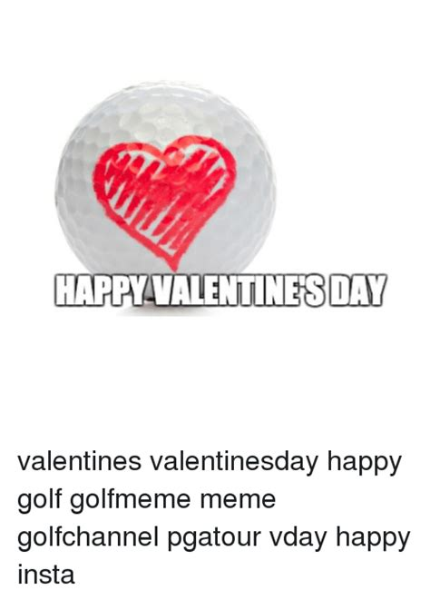 memes for valentines day happy valentines day valentines valentinesday happy golf