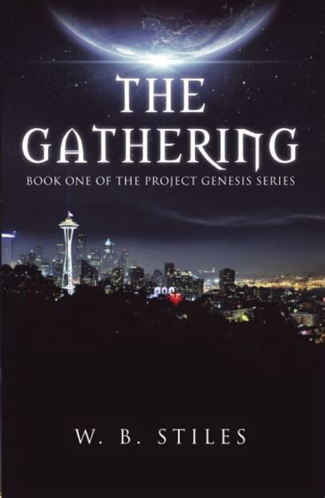 The Project Genesis the gathering book one of the project genesis series w