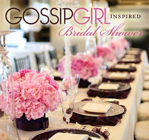 gossip girl themes party quot gossip girl quot inspired bridal shower part 1 hostess