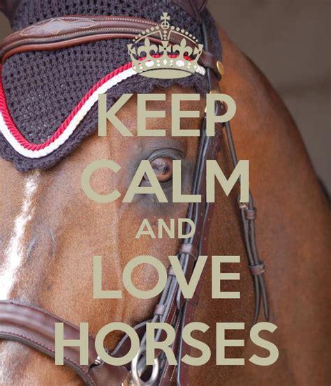 imagenes de keep calm and love horses keep calm and love horses poster maty keep calm o matic