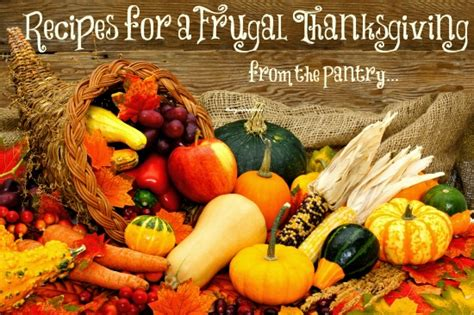 Cornucopia Food Pantry by Recipes For A Frugal Thanksgiving From The Pantry The