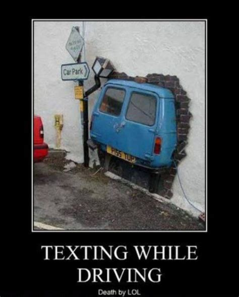 Text Driving Meme - demotivational pictures texting while driving all