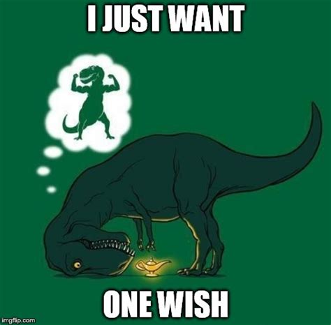 T Rex Birthday Meme - wish imgflip