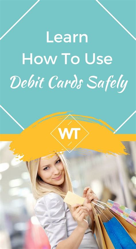 How To Use A Debit Gift Card - debit card security learn how to use debit cards safely wisdomtimes