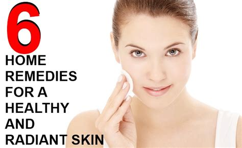 6 home remedies for a healthy and radiant skin search