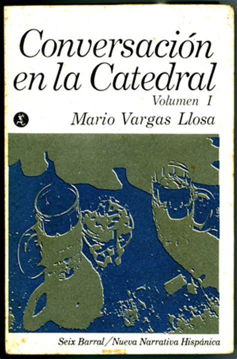 libro conversacion en la catedral resumen de conversacion en la catedral mario vargas llosa diarioinca