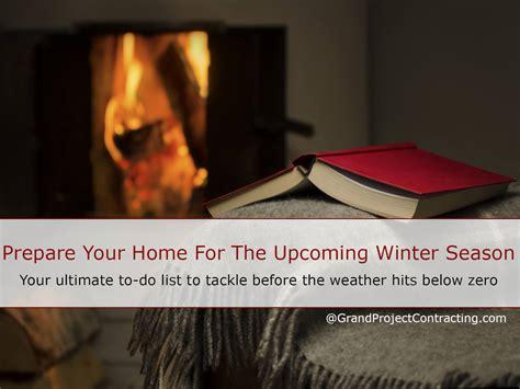 prepare your home for prepare your home for the upcoming winter season