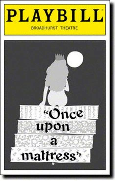Once Upon A Mattress Synopsis by 1000 Images About Broadway And Musical Favorites On