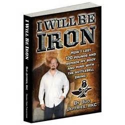 iron on my mind books i will be iron ebook bud jeffries how i lost 120