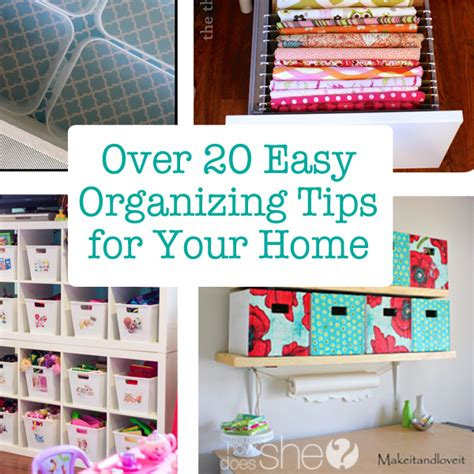 tips for organizing your home over 20 easy organizing tips for your home