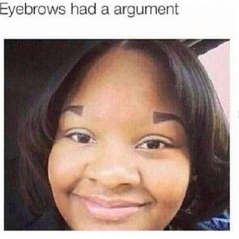 Bad Eyebrows Meme - 190 best eyebrow fail images on pinterest