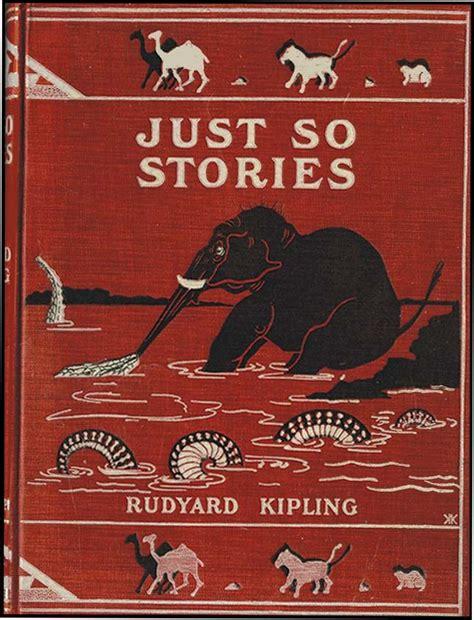 just so stories macmillan 1909621803 just so stories by kipling rudyard