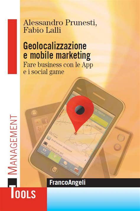 mobile si鑒e social geolocalizzazione e mobile marketing fare business con