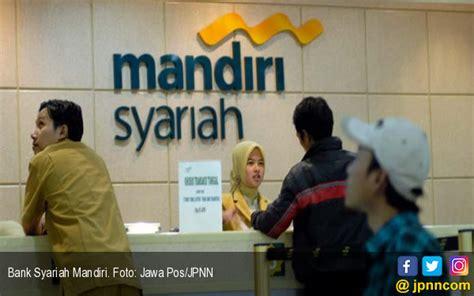 membuat rekening bank mandiri syariah bank syariah mandiri bidik pembiayaan jadi rp 60 58