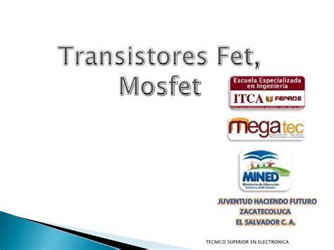 transistor mosfet slideshare transitores fet mosfet