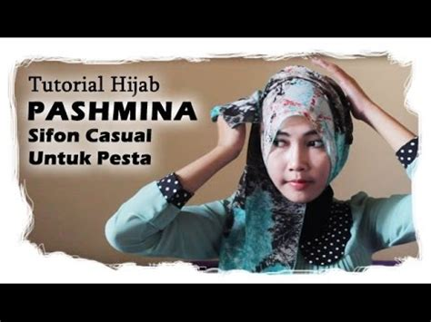 youtube tutorial hijab pesta pashmina tutorial hijab pashmina sifon casual untuk ke pesta youtube