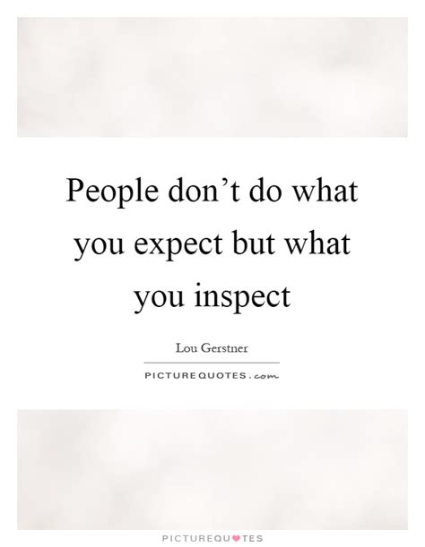 Not What You Expect by Don T Do What You Expect But What You Inspect