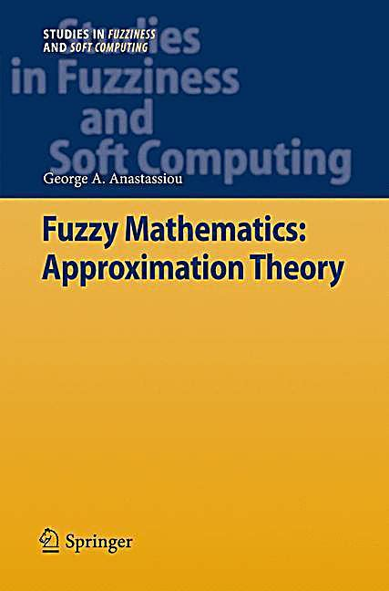 Fuzzy Mathematics fuzzy mathematics approximation theory buch portofrei