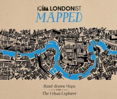 londonist mapped londonist mapped hand drawn maps for the urban explorer automobile association foyles bookstore
