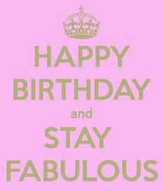 Happy birthday stay fabulous pictures photos and images for facebook