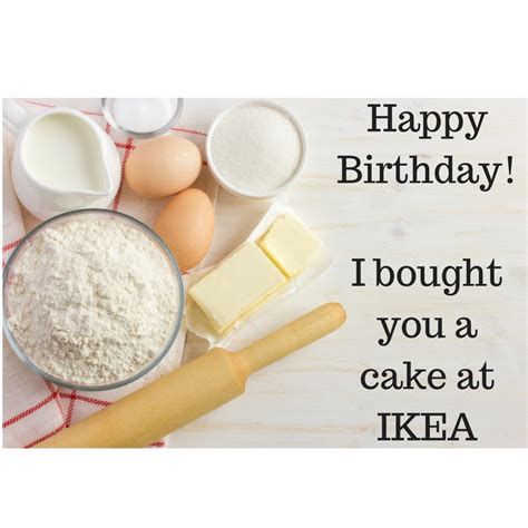 ikea birthday happybirthday i bought you a cake at ikea elle rush