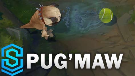pug maw pug maw pug doggo kog maw skin spotlight pre release league of legends