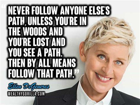 ellen degeneres inspirational quotes 40 wonderful humerous ellen degeneres quotes wealthy