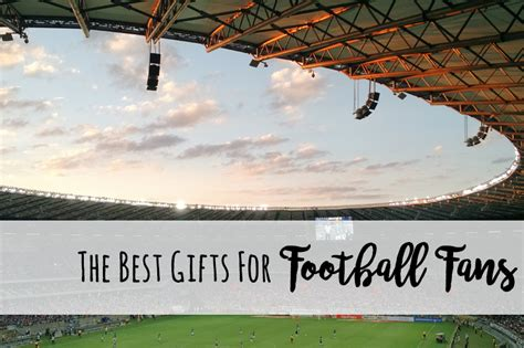 best gifts for football fans the best football gift ideas a gift guide for football fans