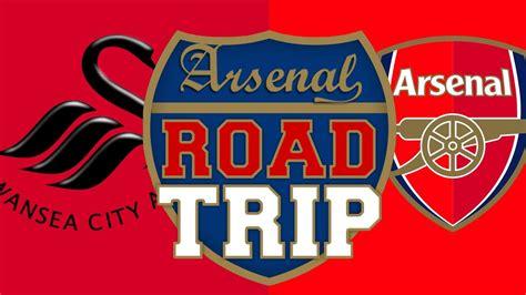 swansea vs arsenal road trip to liberty stadium