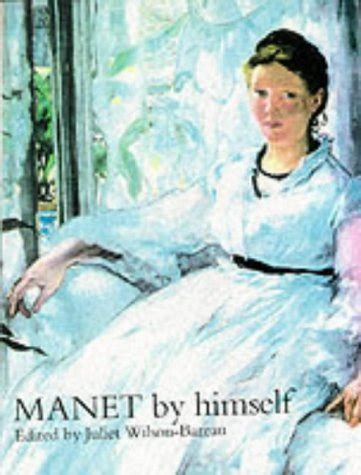 libro manet by himself di juliet wilson bareau edouard manet