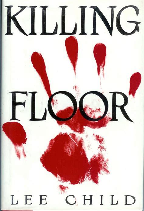 Killing Floor Novel by Wisdom Of Bookmonkey Book Review Killing Floor