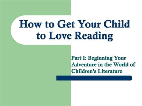 how to get your screen loving to read books for pleasure books ppt how to get your child to reading powerpoint