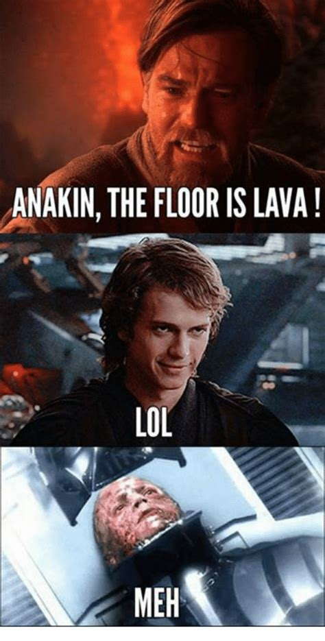 Pics For Memes - anakin the floor is lava lol meh lol meme on me me