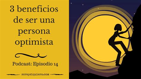 imagenes de niños optimistas 3 beneficios de ser una persona optimista episodio 14