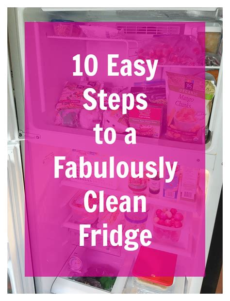 10 Steps For Cleaning by How To Clean Your Fridge