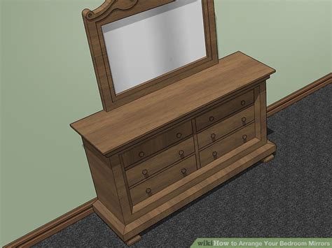 arranging your bedroom how to arrange your bedroom mirrors 14 steps with pictures