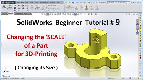 tutorial of solidworks 2015 solidworks 2015 tutorial 009 scale a part for 3d printing