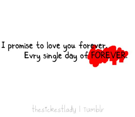 images with i promise you love forever i promise to love you forever every single day of forever