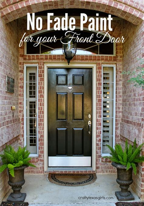how to paint a front door crafty texas girls painting your front door