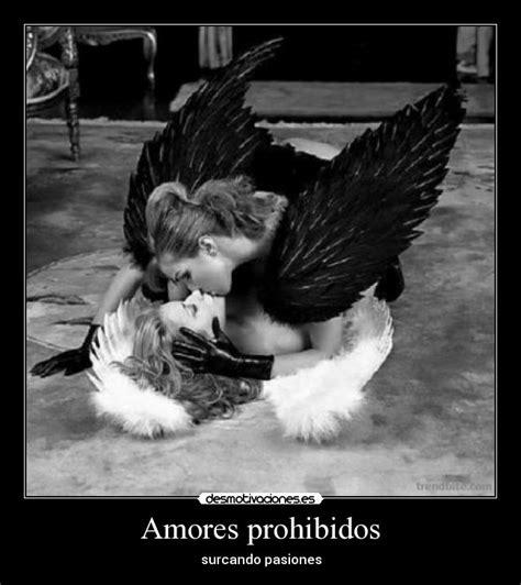 imagenes de amores imposibles o prohibidos amores prohibidos desmotivaciones