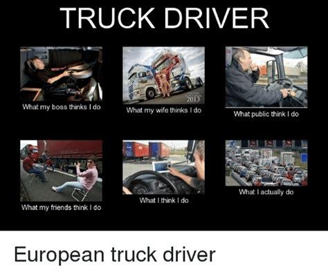 Truck Driver Meme - search truck driver meme memes on me me