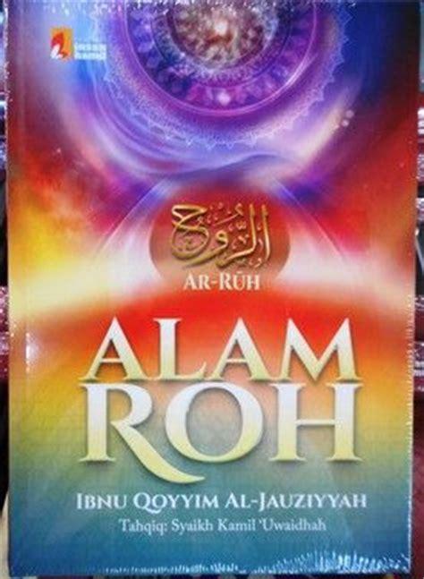 Buku Terjemahan Ar Ruuh Roh buku alam roh terjemahan kitab ar ruh ibnu qayyim al