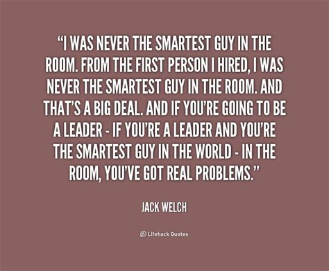 the smartest in the room welch quotes on hiring quotesgram